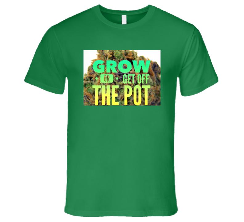 Get Off The Pot 1 T Shirt