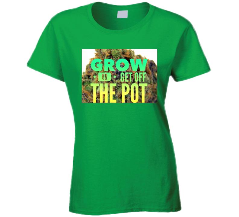 Get Off The Pot 1 Ladies T Shirt