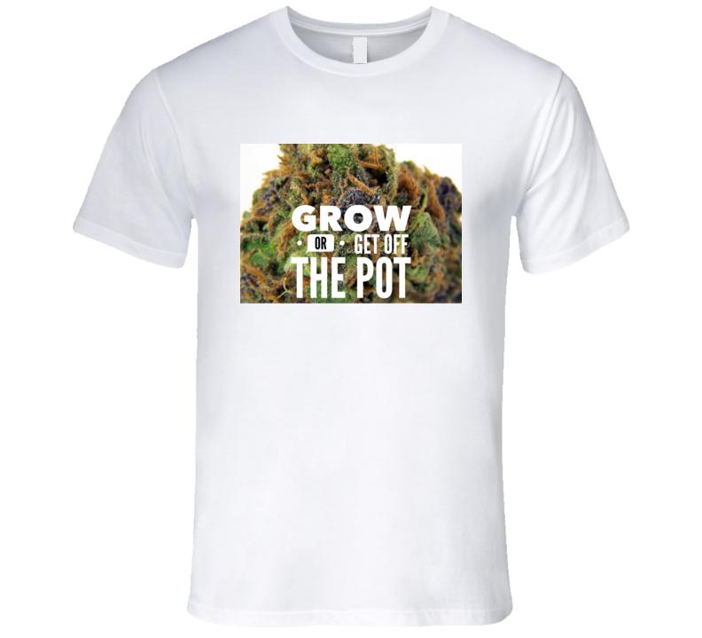 Get Off The Pot 2 T Shirt