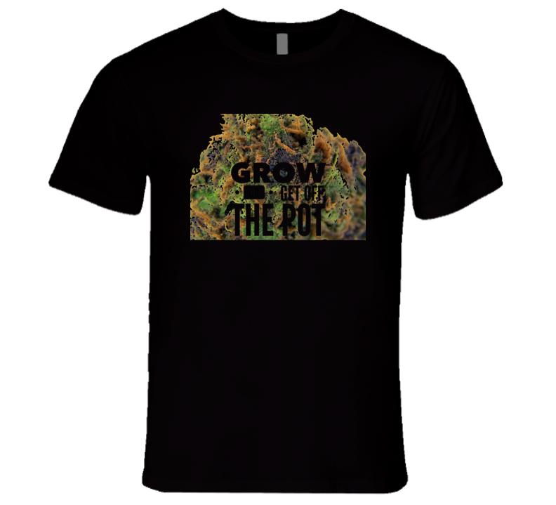Get Off The Pot 3 T Shirt