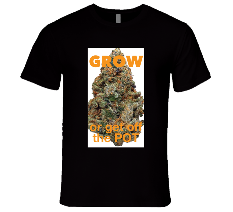 Get Off The Pot 4 T Shirt