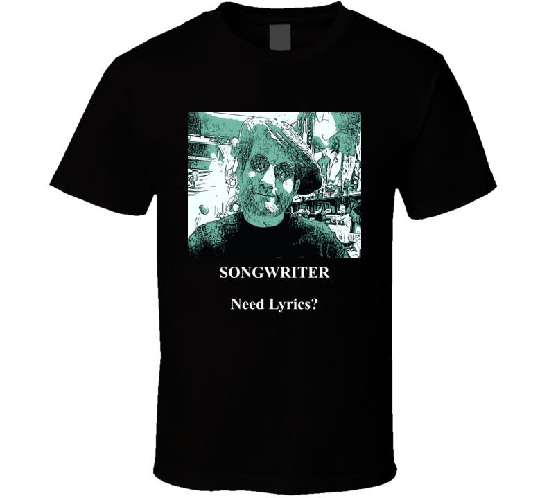 Need Lyrics T Shirt