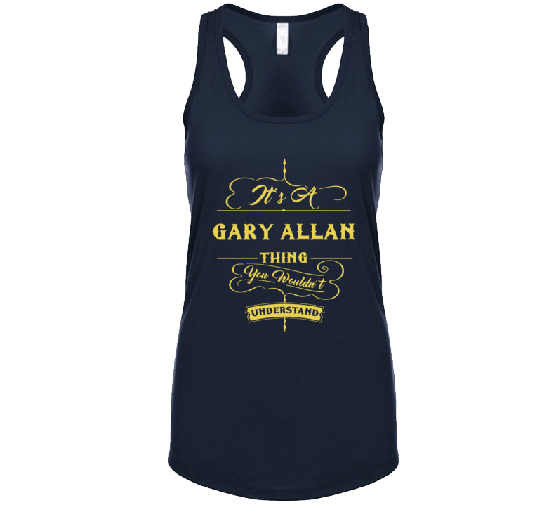 Gary Allan It's A Country Music Thing Wouldn't Understand Fan Concert Tanktop