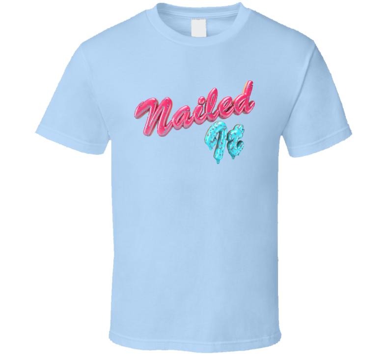 Nailed It Netflix Tv Show Title Poster Cooking Baking Fan T Shirt