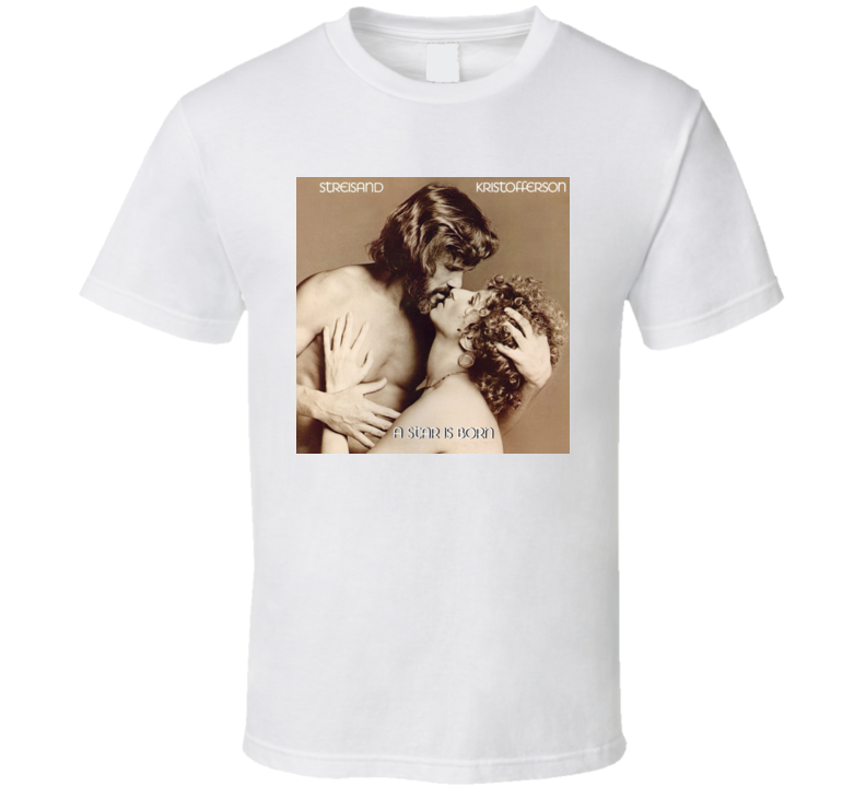 A Star Is Born Kris Kristofferson Barbra Streisand Vintage Movie Poster Fan T Shirt