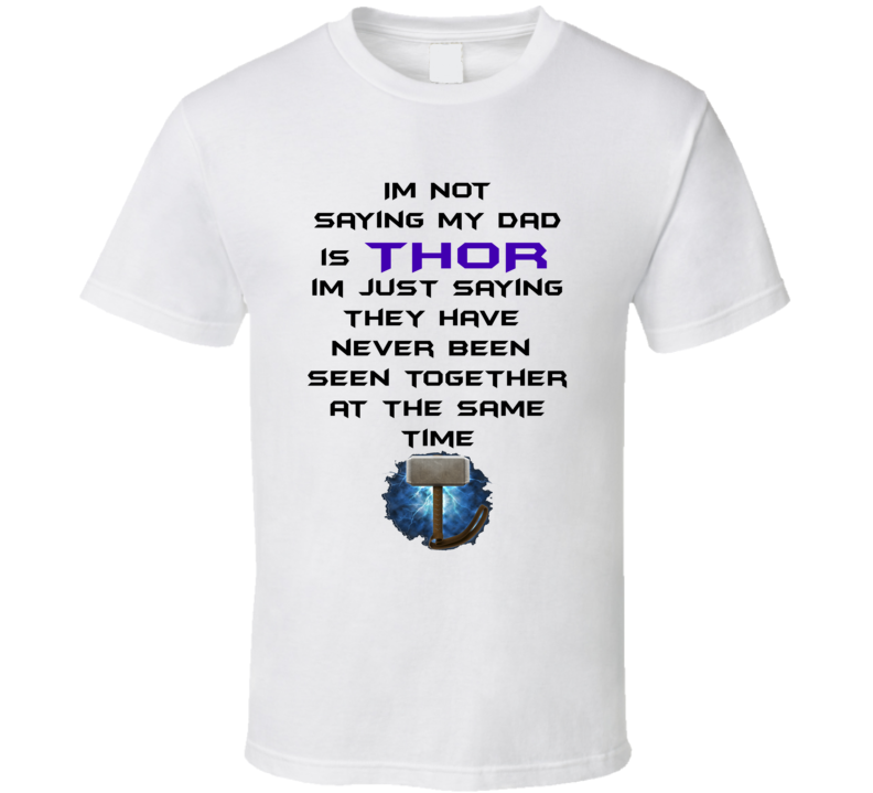 Fathers Day Gift Ideas Superhero Thor Reference T Shirt