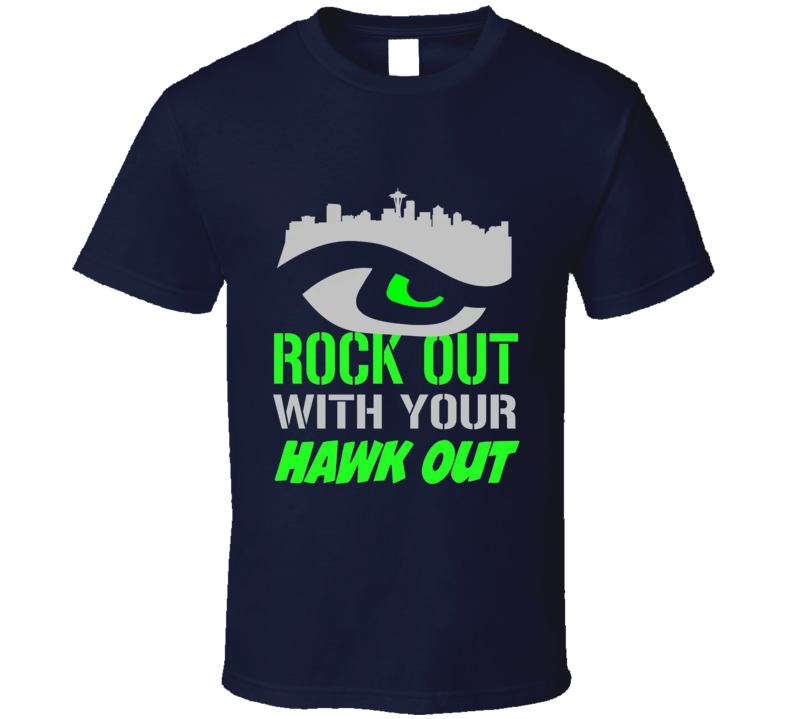 Rock Out with you HAWK out Tshirt