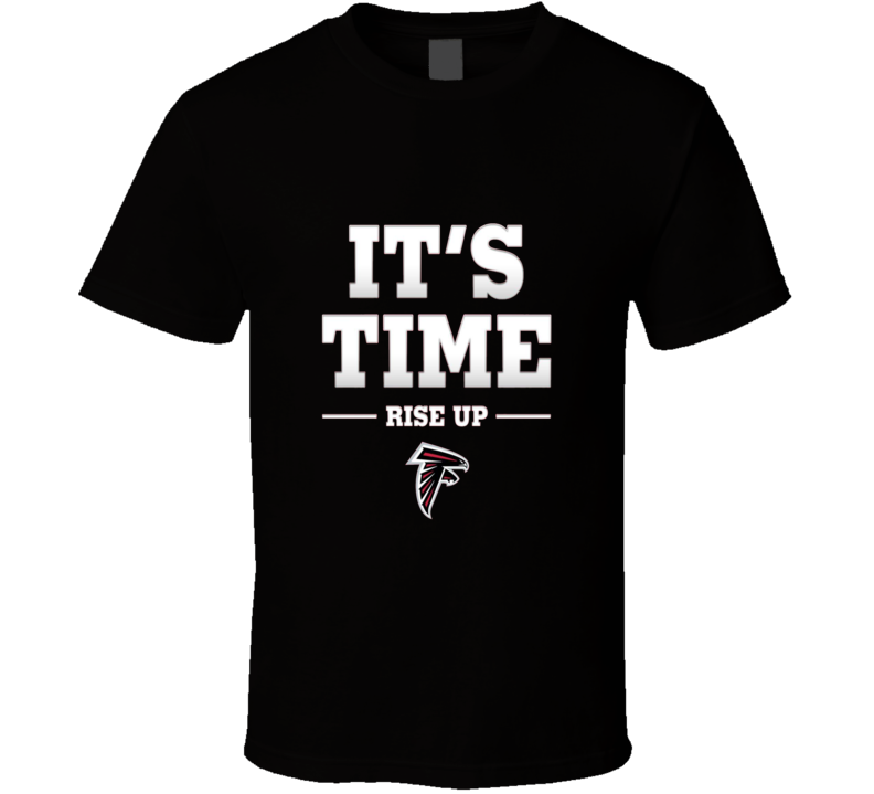 Atlanta Falcons Its Time Rise up Tshirt