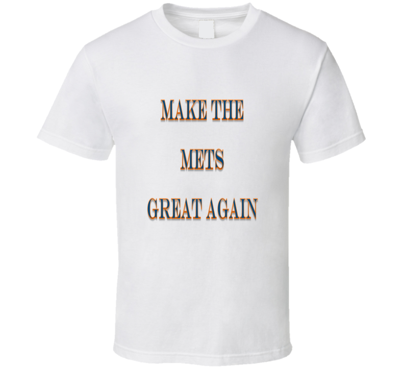Make the Mets Great Again Tshirt (all styles and colors available)