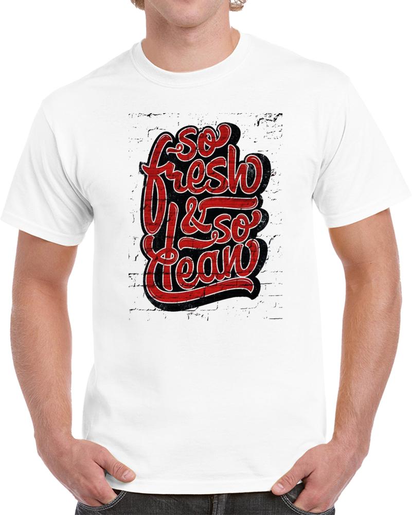 So Fresh And So Clean Hip Hop T Shirt