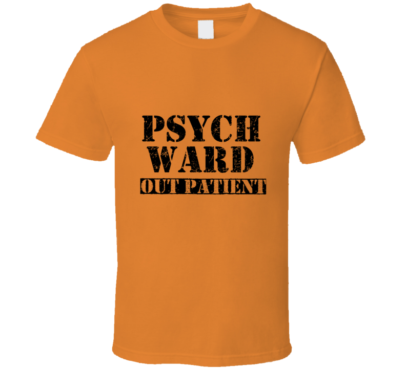 Psych Ward Out Patient Halloween Tshirt (all Colors And Styles Available)