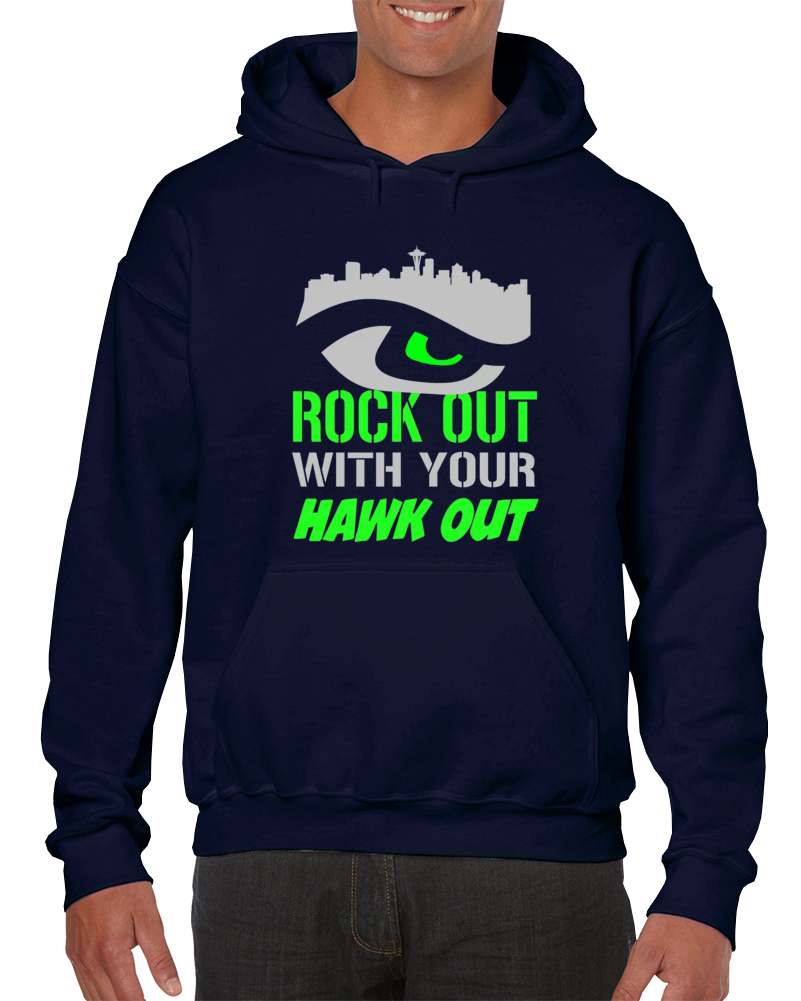 Rock Out With Your Hawk Out Seattle Football Team Hoodie