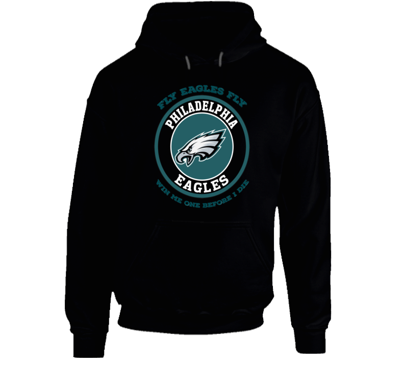Eagles Win One Before I Die Football Team Hoodie