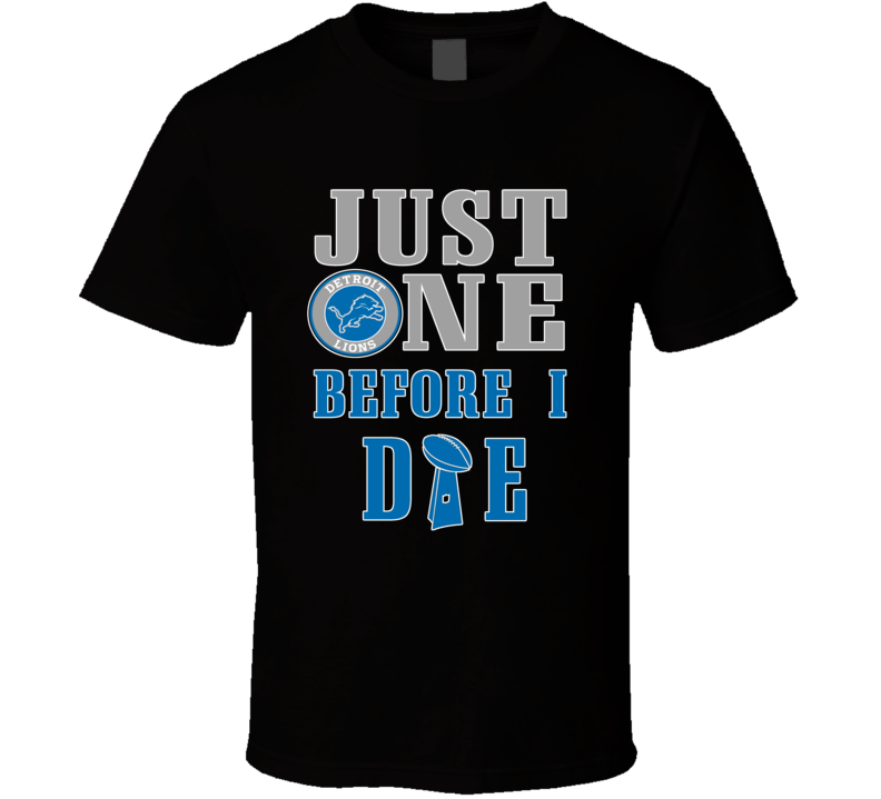 Just One Before I Die Detroit Football Team T Shirt