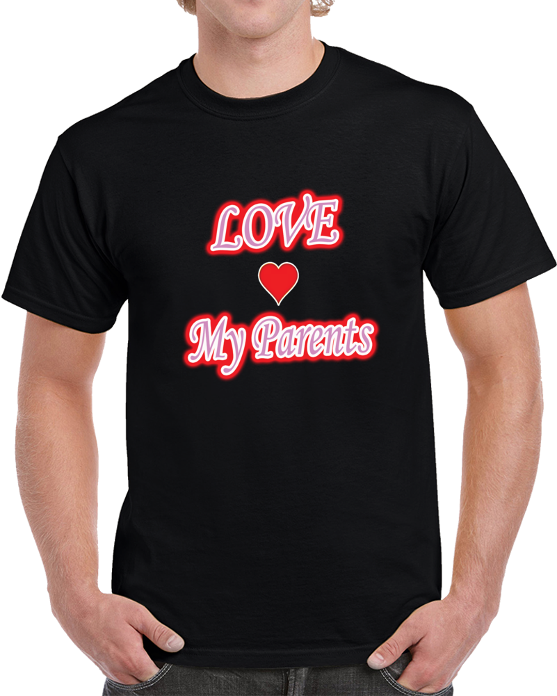 Love Parents T Shirt