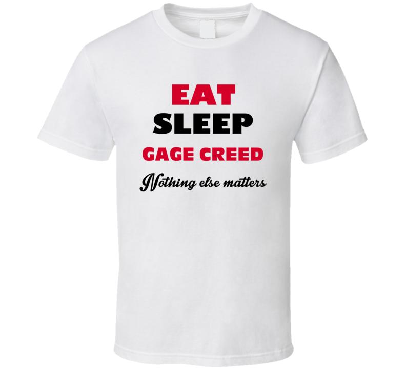 Eat Sleep Gage Creed Favorite Novel Character Fan T Shirt