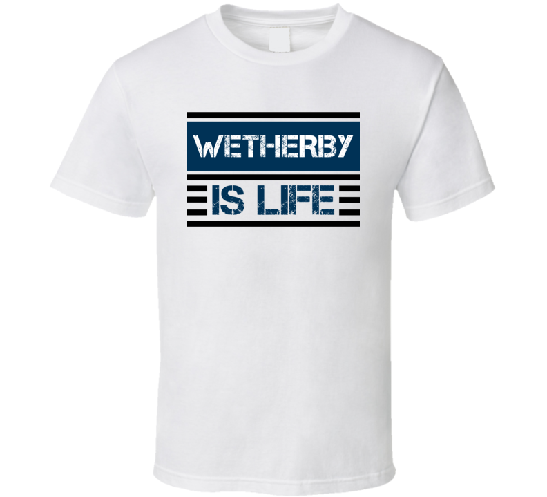 Wetherby Is Life Favorite Literary Character T Shirt