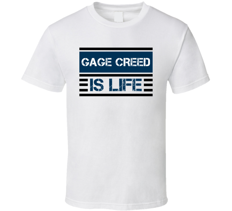 Gage Creed Is Life Favorite Literary Character T Shirt