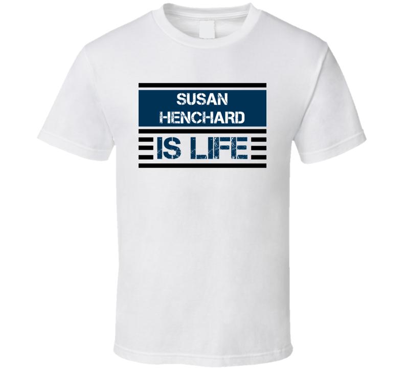 Susan Henchard Is Life Favorite Literary Character T Shirt