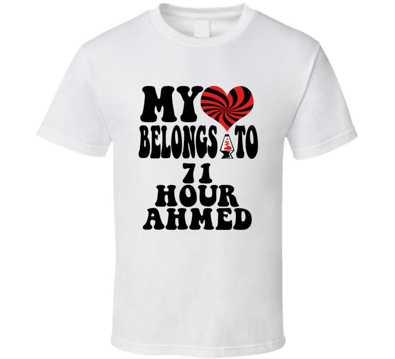My Heart Belongs To 71 Hour Ahmed Favorite Novel Character T Shirt