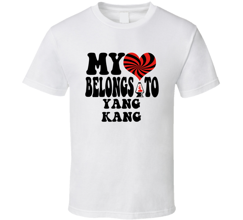 My Heart Belongs To Yang Kang Favorite Novel Character T Shirt