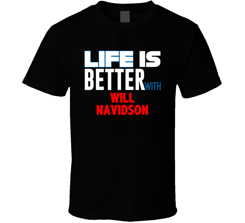 Life Is Better With Will Navidson Favorite Novel Character Fan T Shirt