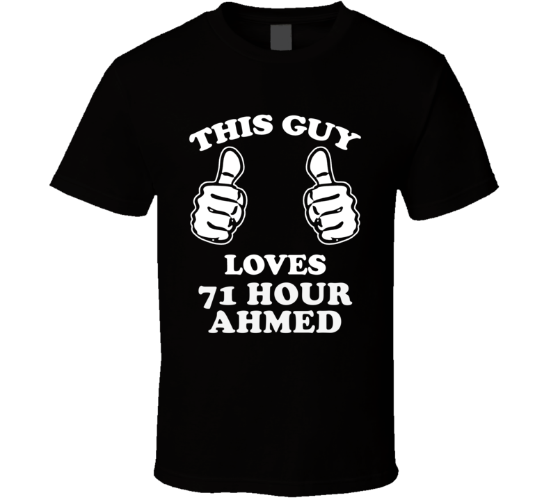 This Guy Loves 71 Hour Ahmed Jingo Cool Favorite Book Character Fan T Shirt