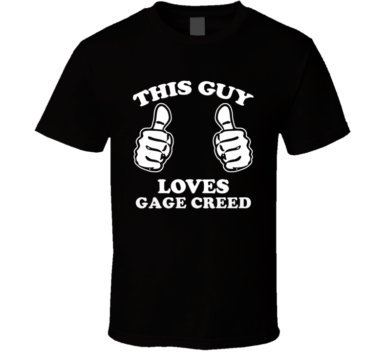 This Guy Loves Gage Creed Pet Sematary Cool Favorite Book Character Fan T Shirt
