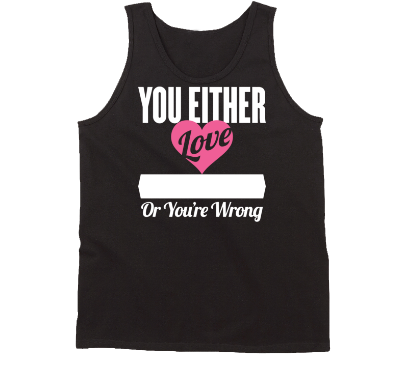 Either Love 71 Hour Ahmed Jingo Or You're Wrong Novel Character Tanktop