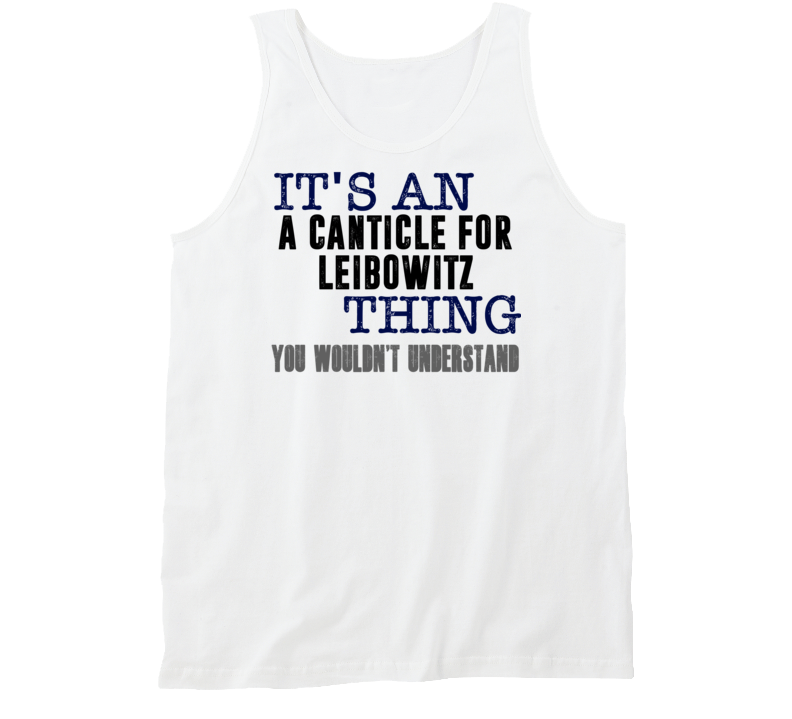 It's An A Canticle For Leibowitz Thing You Wouldn't Understand Popular Favorite Book Tanktop