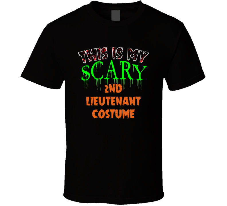 This Is My Scary 2nd Lieutenant Halloween Funny Custom Job T Shirt