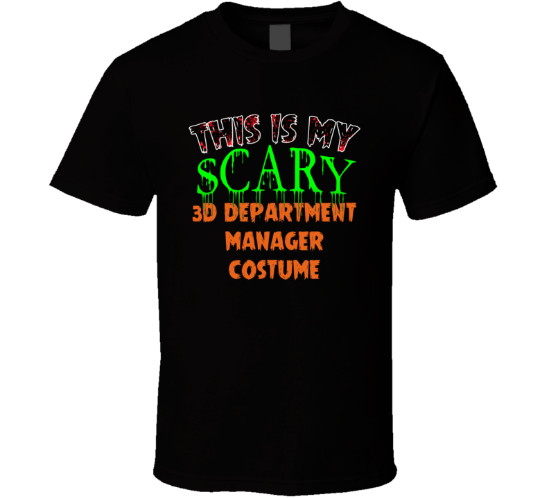 This Is My Scary 3D Department Manager Halloween Funny Custom Job T Shirt