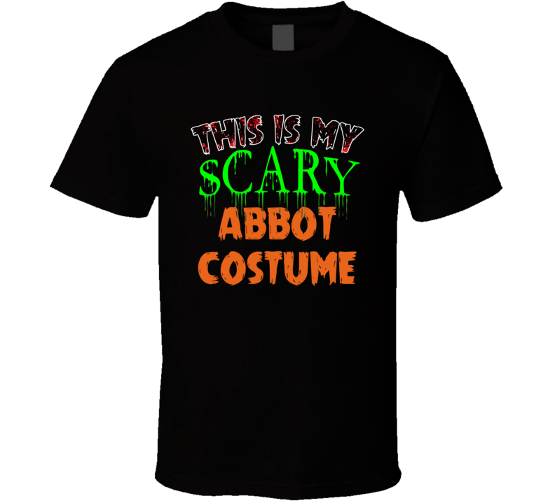 This Is My Scary Abbot Halloween Funny Custom Job T Shirt