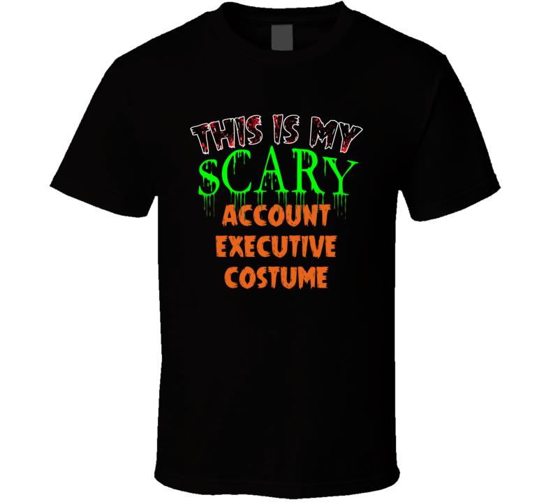 This Is My Scary Account executive Halloween Funny Custom Job T Shirt