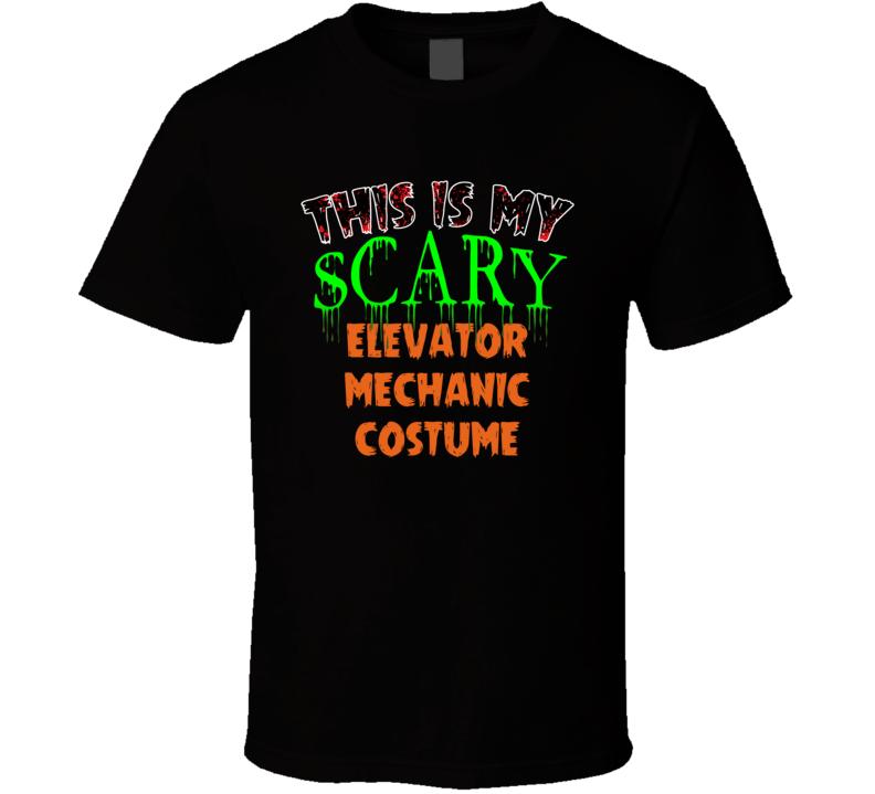 This Is My Scary Elevator Mechanic Halloween Funny Custom Job T Shirt