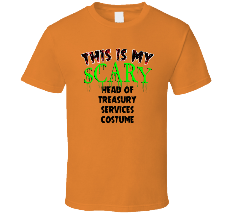 This Is My Scary Head of Treasury Services Halloween Cool Trending Job T Shirt