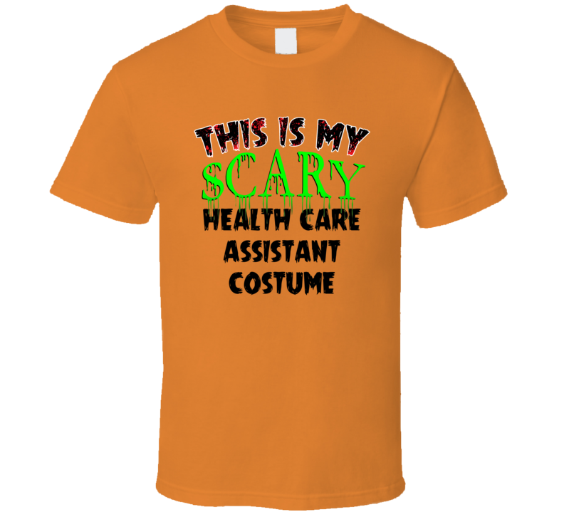 This Is My Scary Health Care Assistant Halloween Cool Trending Job T Shirt
