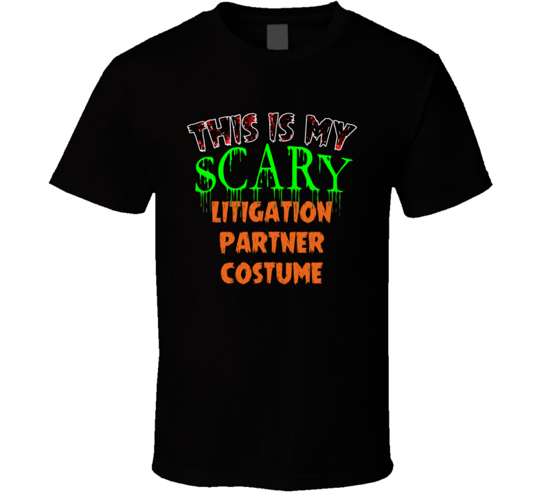 This Is My Scary Litigation partner Halloween Funny Custom Job T Shirt