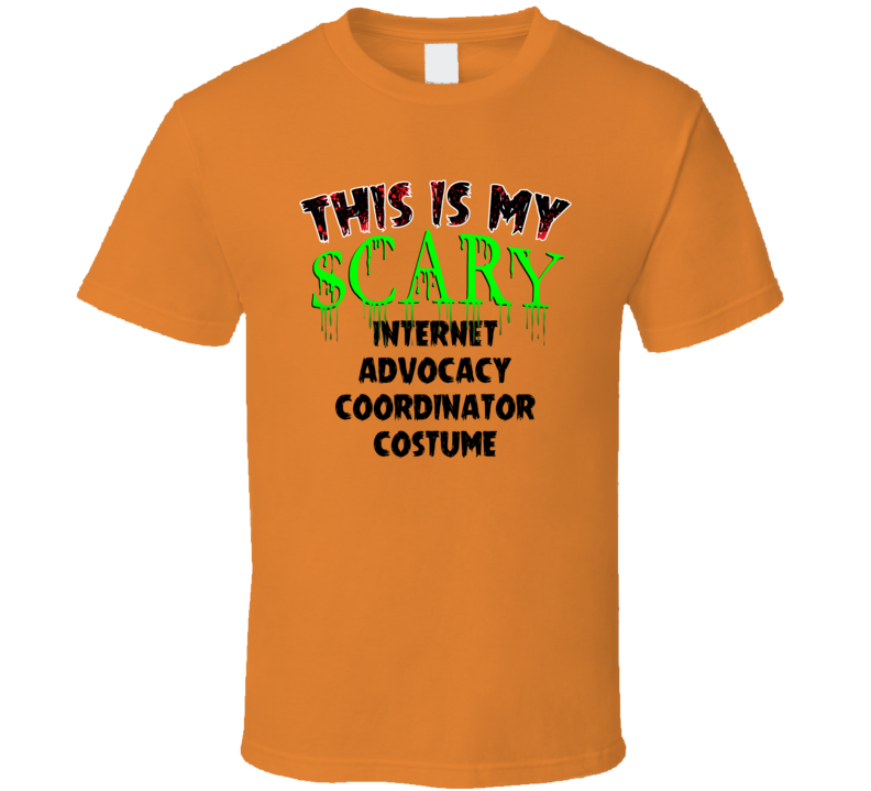 This Is My Scary Internet Advocacy Coordinator Halloween Cool Trending Job T Shirt
