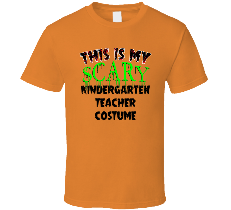 This Is My Scary Kindergarten Teacher Halloween Cool Trending Job T Shirt
