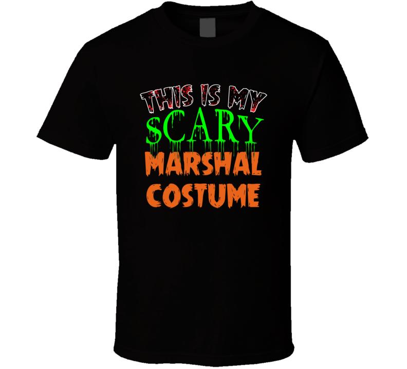 This Is My Scary Marshal Halloween Funny Custom Job T Shirt