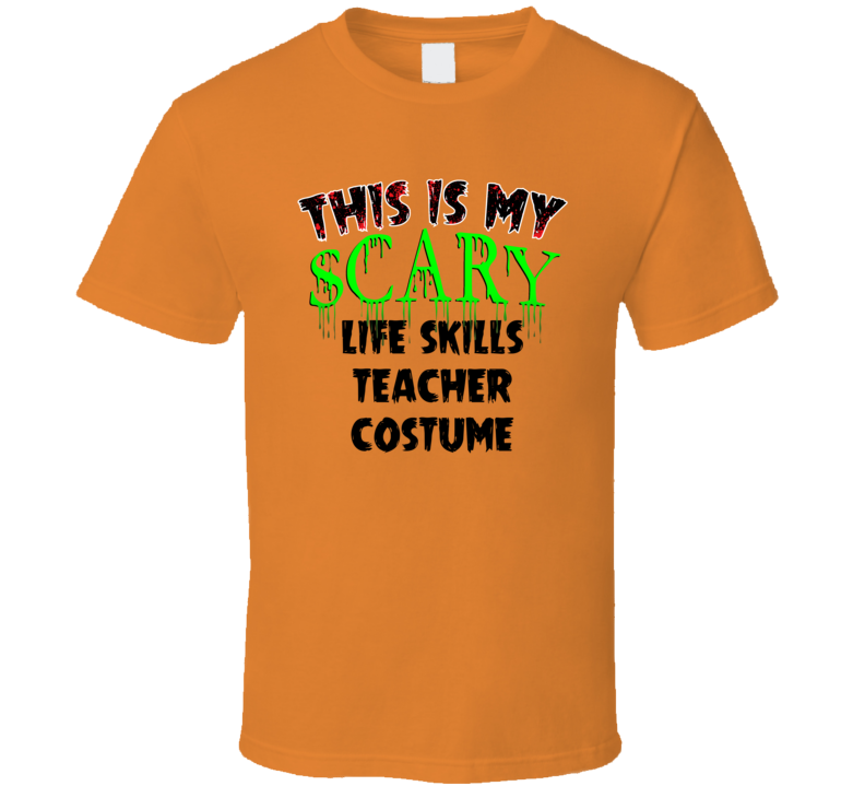 This Is My Scary Life Skills Teacher Halloween Cool Trending Job T Shirt