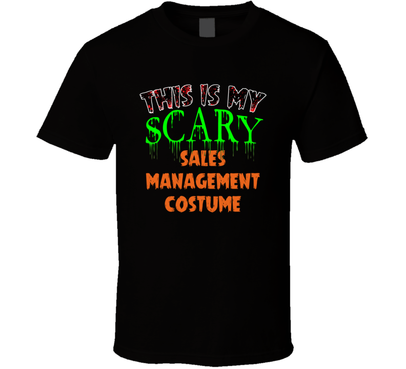 This Is My Scary Sales Management Halloween Funny Custom Job T Shirt