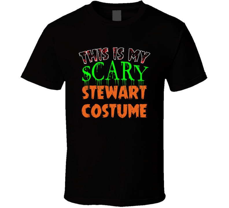 This Is My Scary Stewart Halloween Funny Custom Job T Shirt