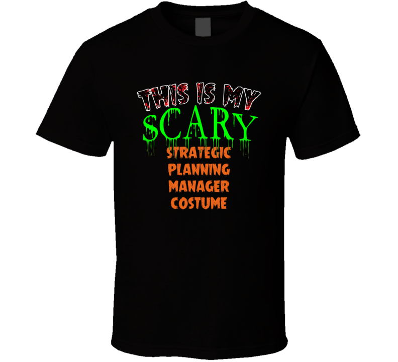 This Is My Scary Strategic Planning Manager Halloween Funny Custom Job T Shirt