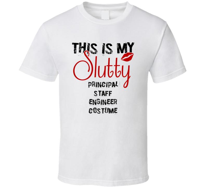 This Is My Slutty Principal Staff Engineer Costume Funny Halloween T Shirt