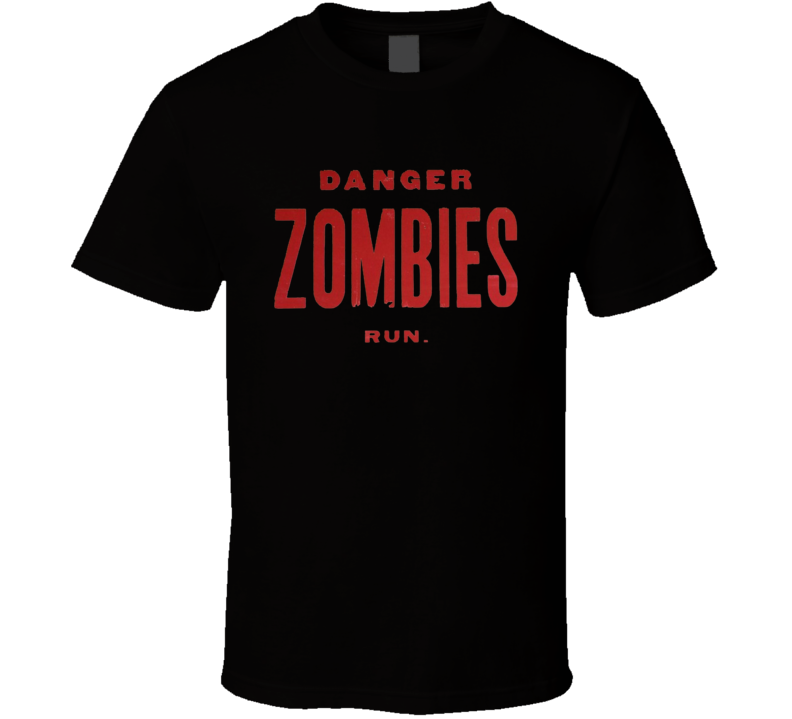 Danger Zombies Run Funny Scary Halloween Costume T Shirt