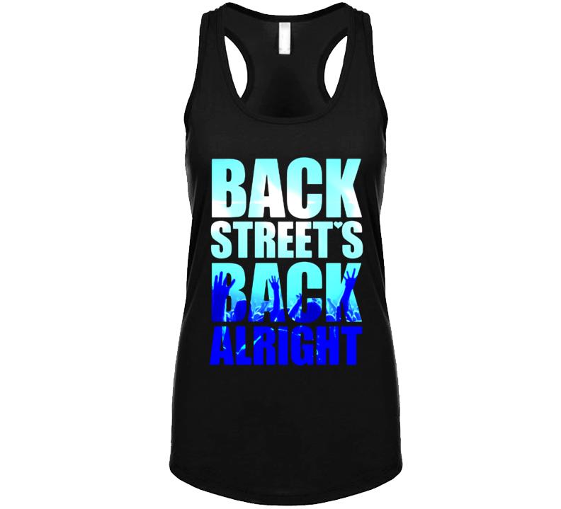 Back Street's Back Alright T Shirt