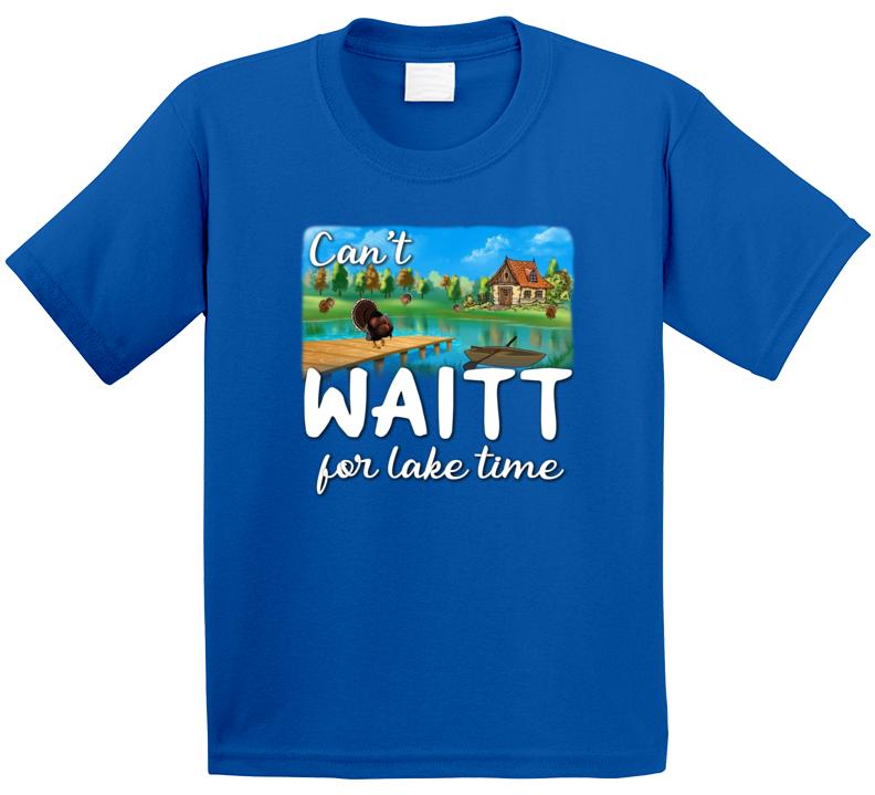 Can't Waitt For Lake Time T Shirt