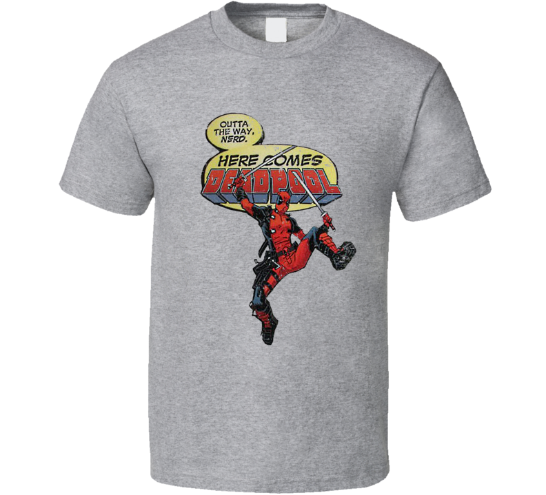 Here Comes Deadpool Outta The Way T Shirt